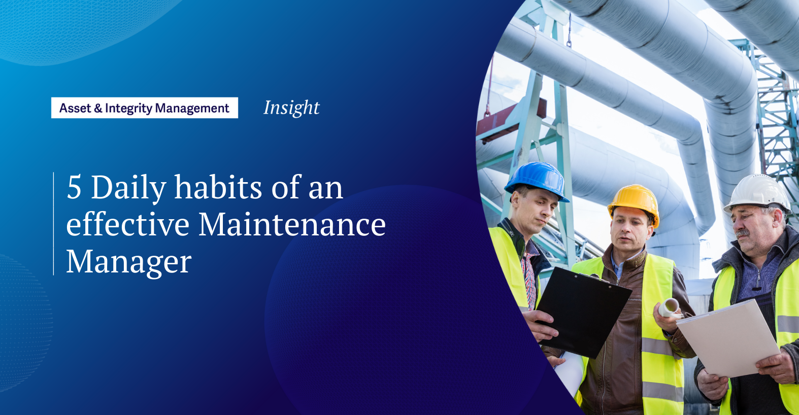 5 Daily habits of an effective Maintenance Manager