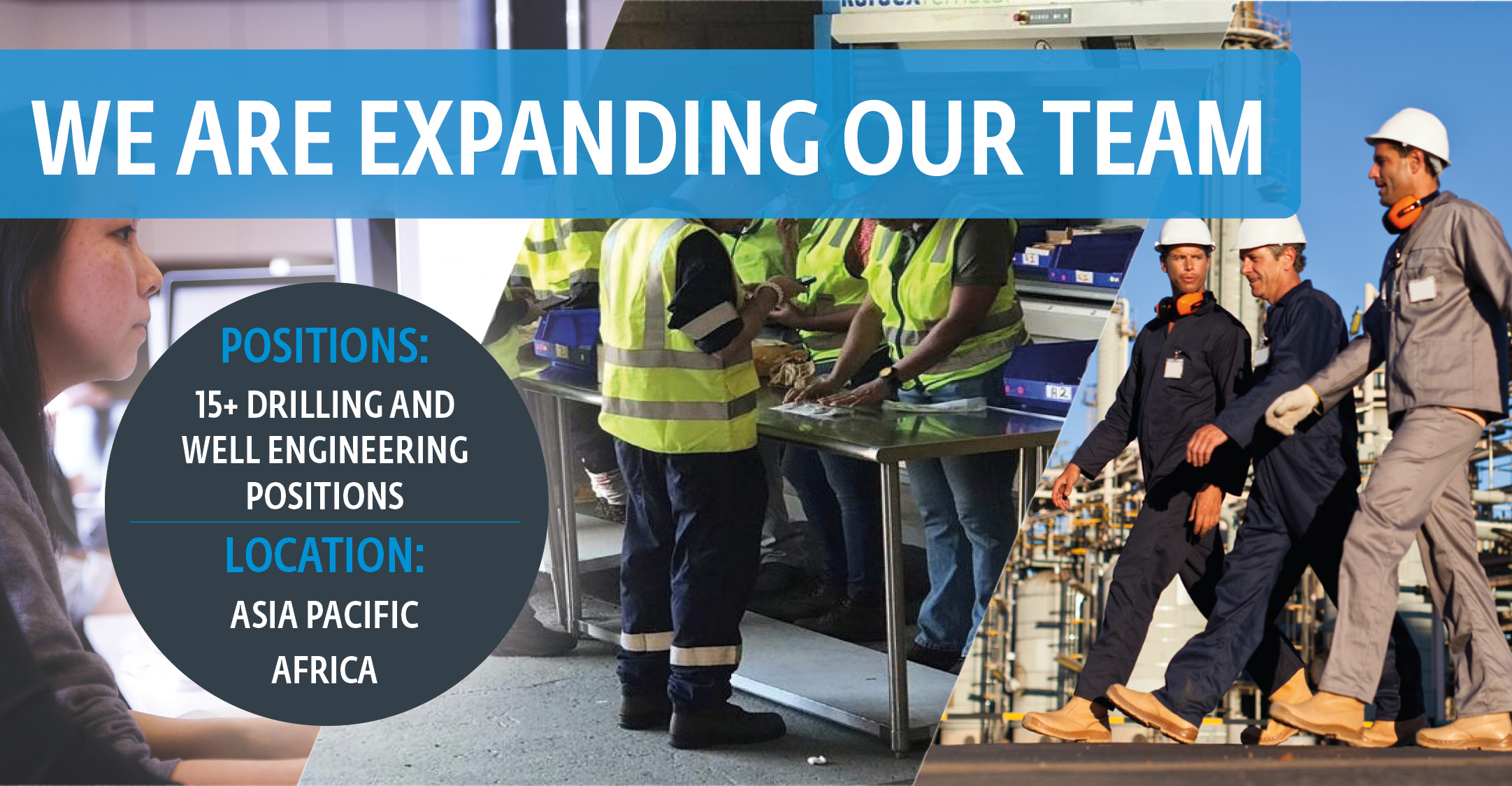 We are Expanding our Drilling and Well Engineering Team