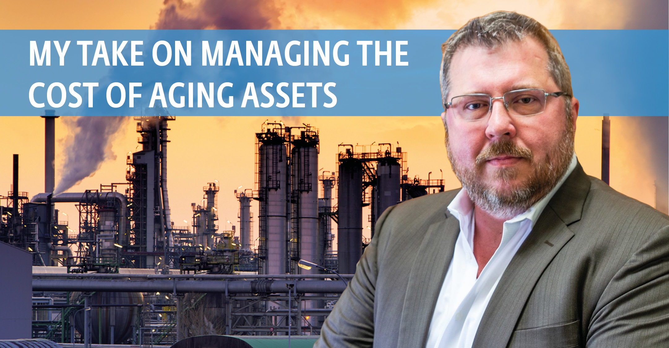 My Take on Managing the Cost of Aging Assets