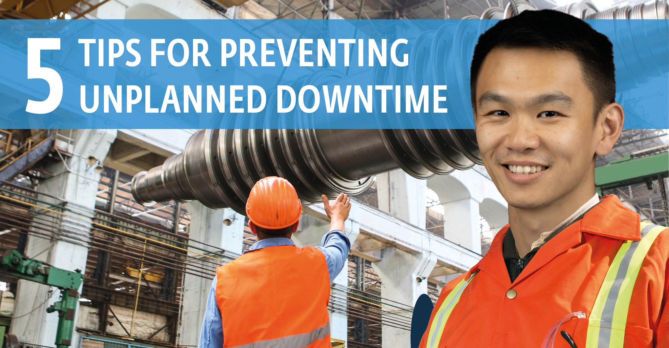 5 tips for preventing unplanned downtime