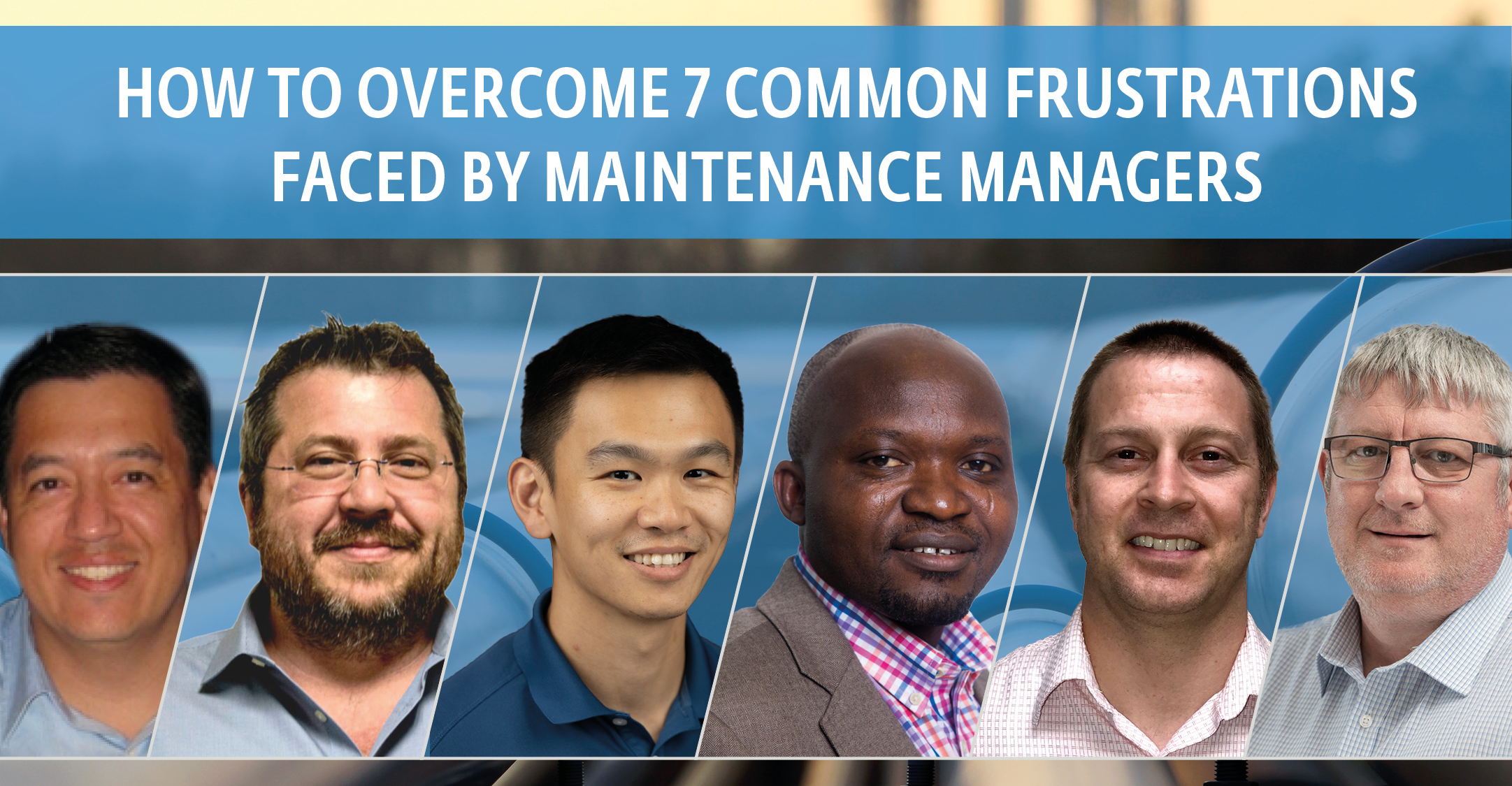 How to overcome 7 common frustrations faced by Maintenance Managers
