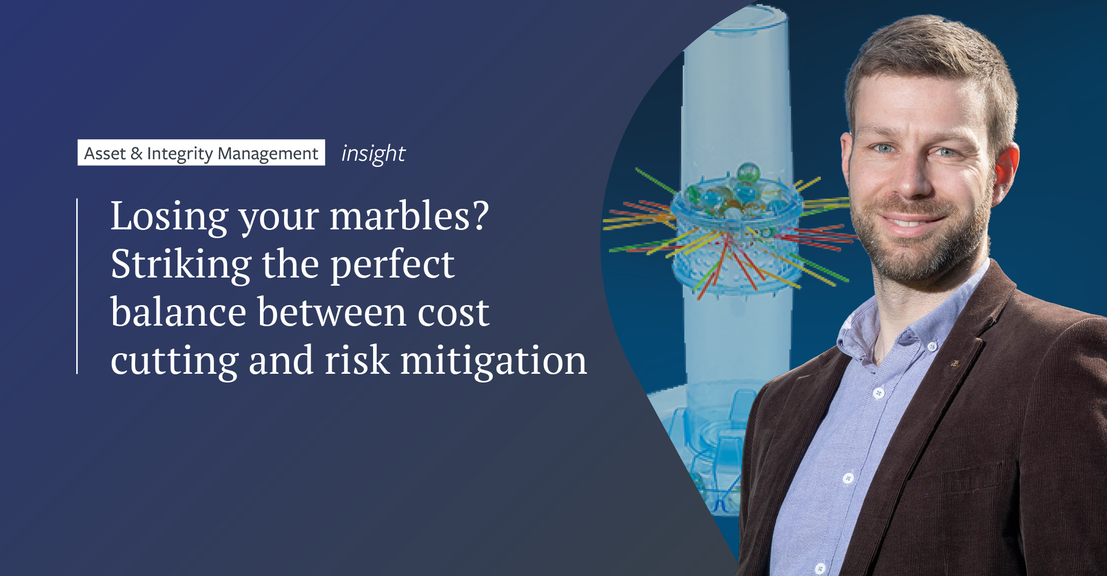 Losing your marbles? Striking the perfect balance between cost cutting and risk mitigation
