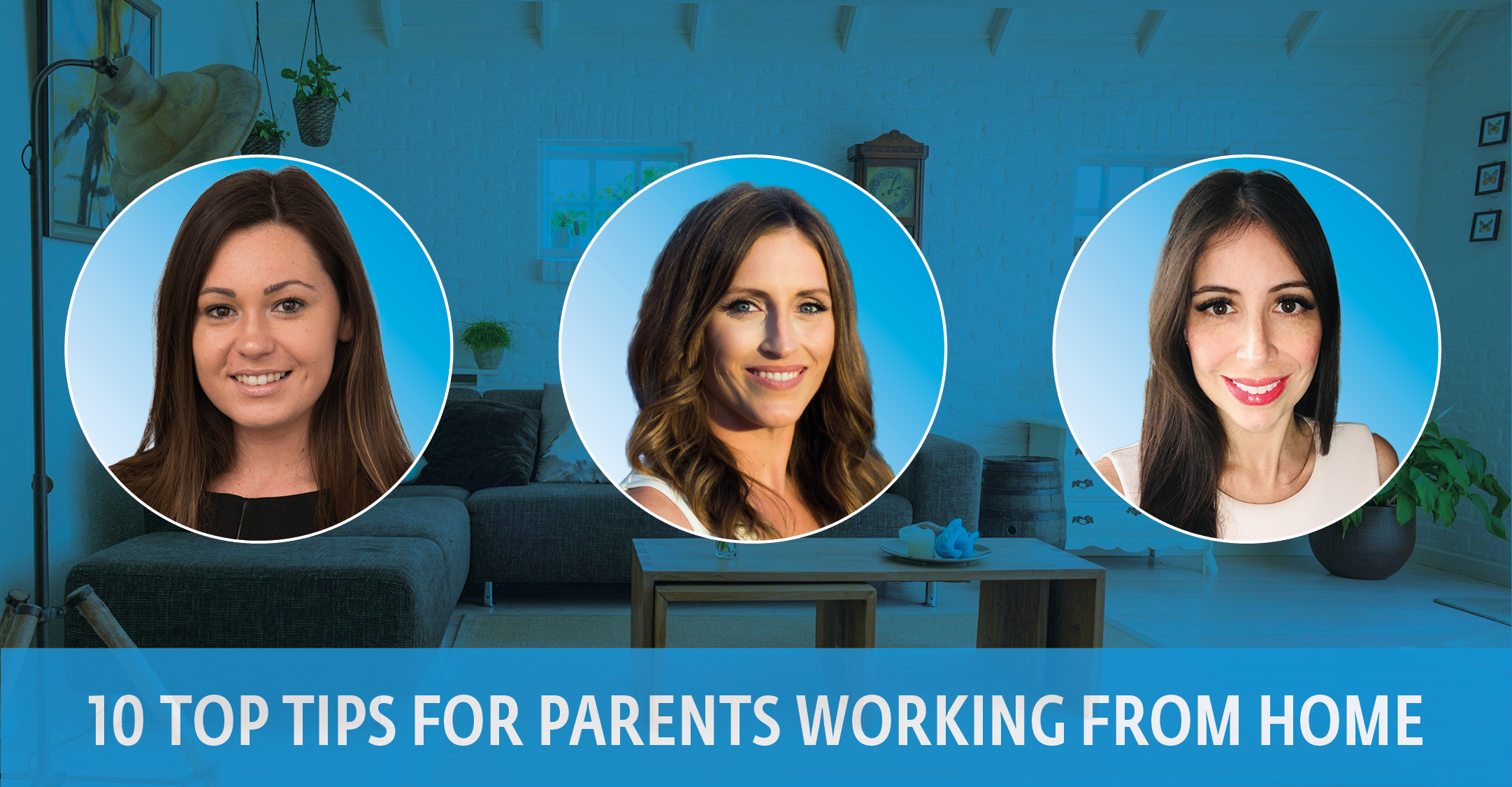 10 top tips for parents working from home