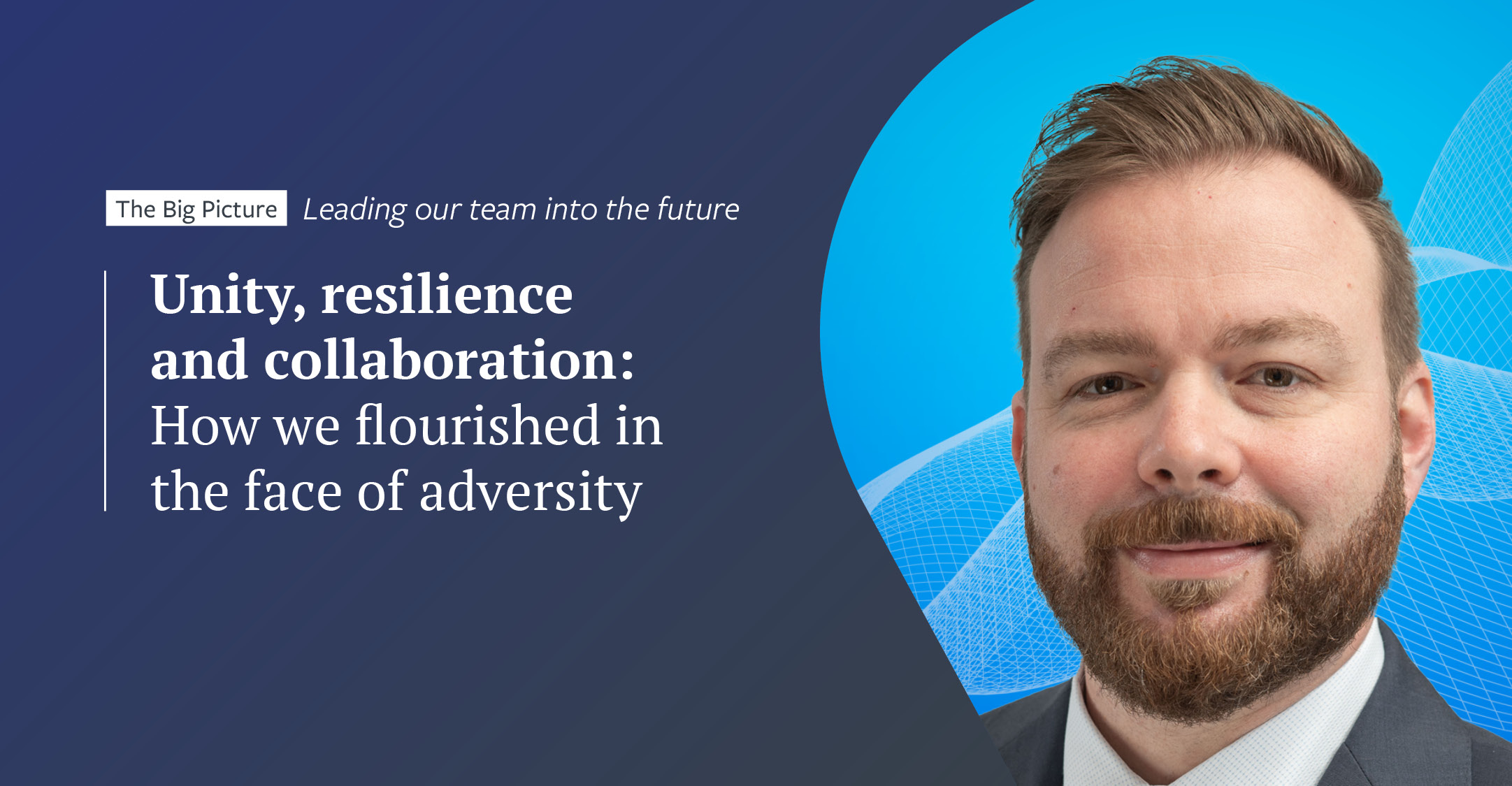 Unity, resilience and collaboration: how we flourished in the face of adversity