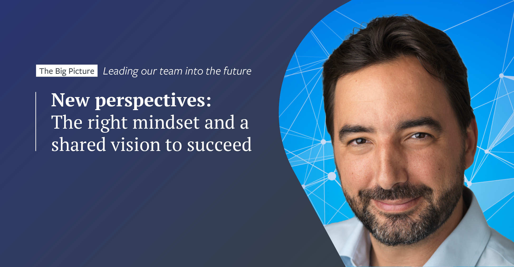 New perspectives, the right mindset and a shared vision to succeed