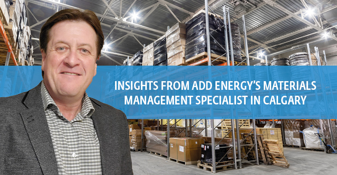 Insights from Add Energy's Materials Management Specialist in Calgary