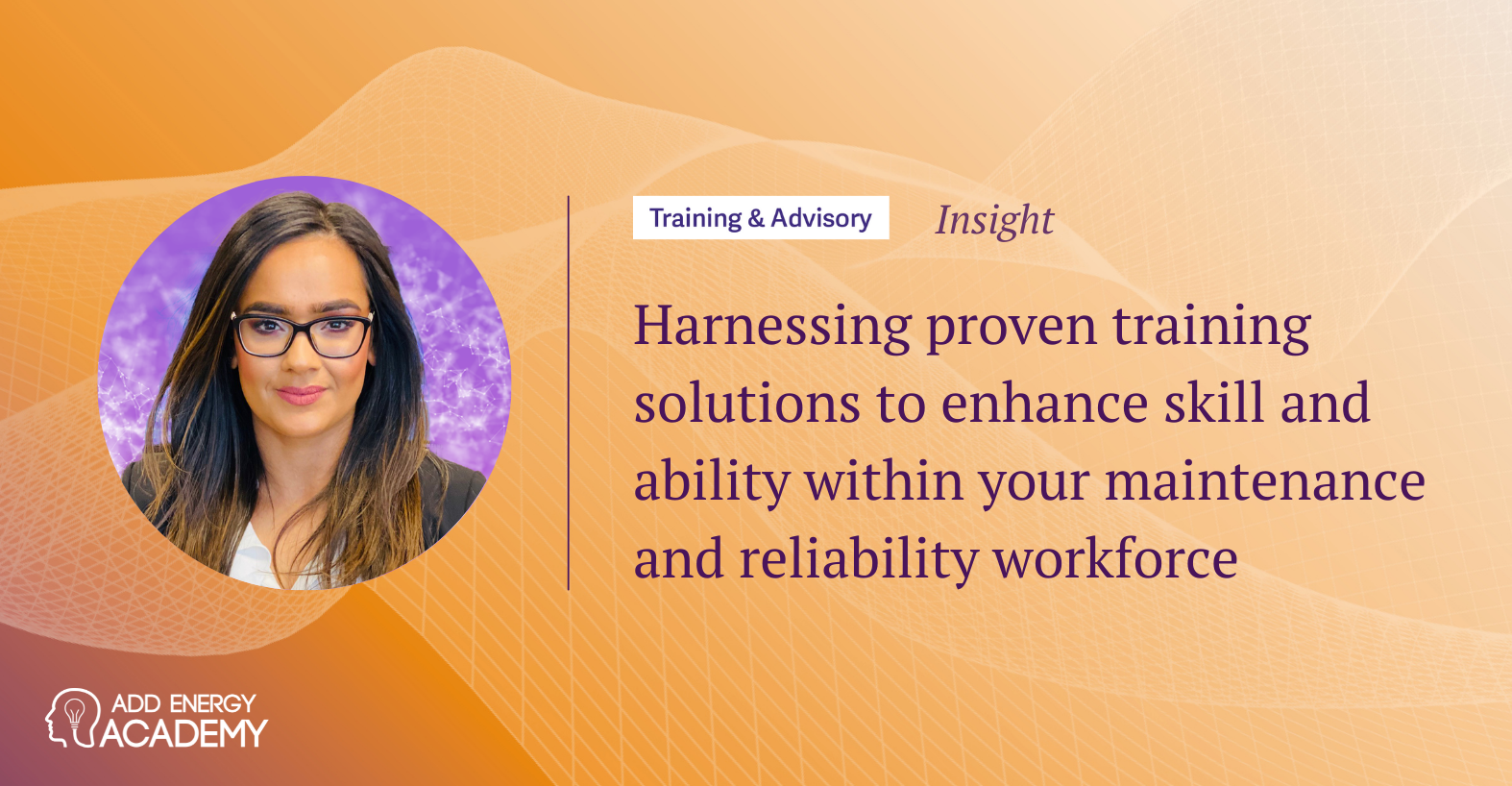 Harnessing proven training solutions to enhance skill and ability within your maintenance and reliability workforce