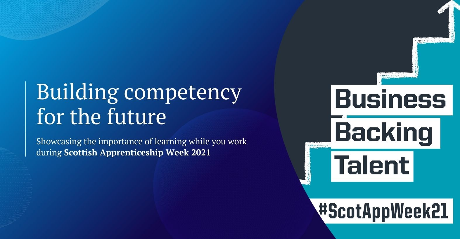 Building competency for the future: showcasing the importance of learning while you work during Scottish Apprenticeship Week 2021