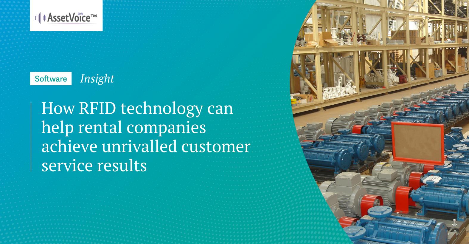 How RFID technologycanhelp rental companies achieveunrivalledcustomer serviceresults