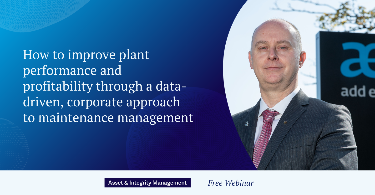 How to improveplant performance and profitability through a data-driven, corporateapproach to maintenancemanagement