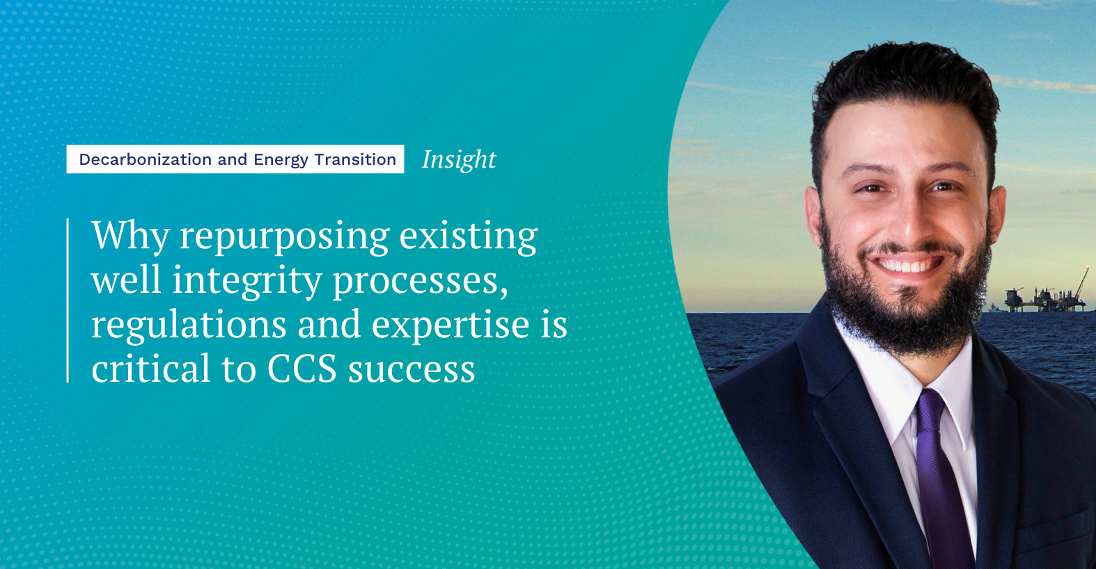 Why repurposing existing well integrity processes, regulations and expertise is critical to CCS success