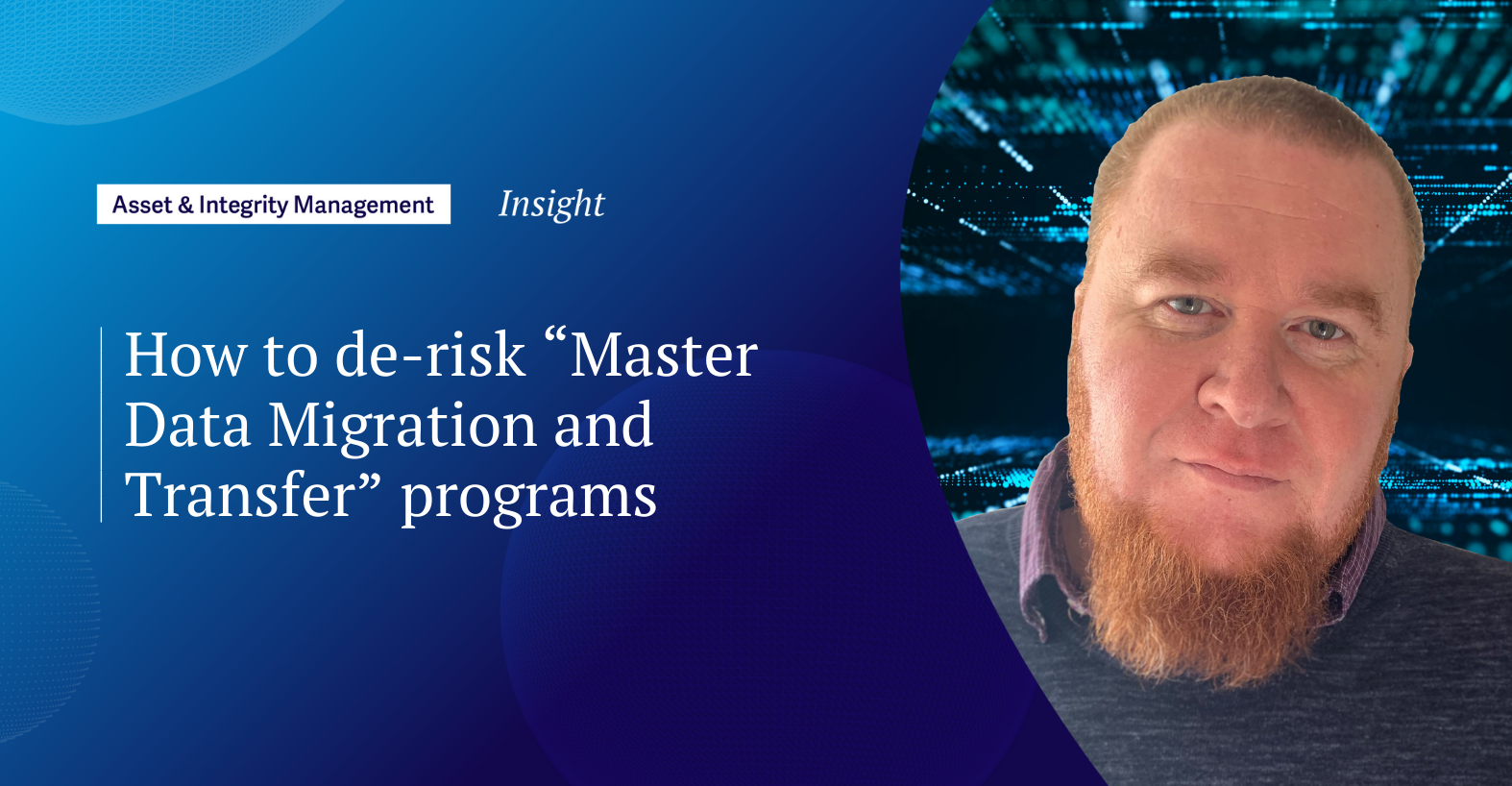"How to de-risk ""Master Data Migration and Transfer"" programs"