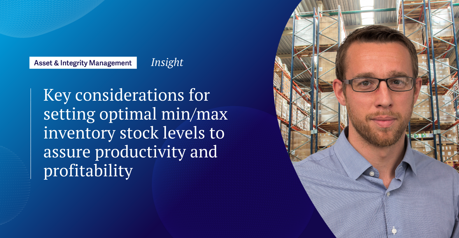 Key considerations for setting optimal min/max inventory stock levels to assure productivity and profitability