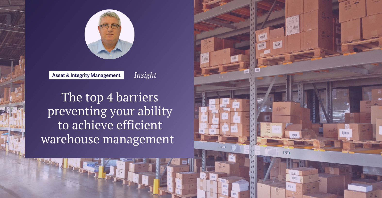 The top 4 barriers preventing your ability to achieveefficient warehouse management